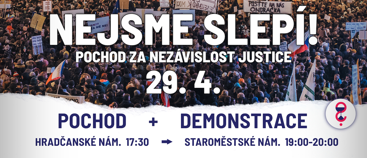 Pochod za nezávislost justice! 29.4.2019 Praha